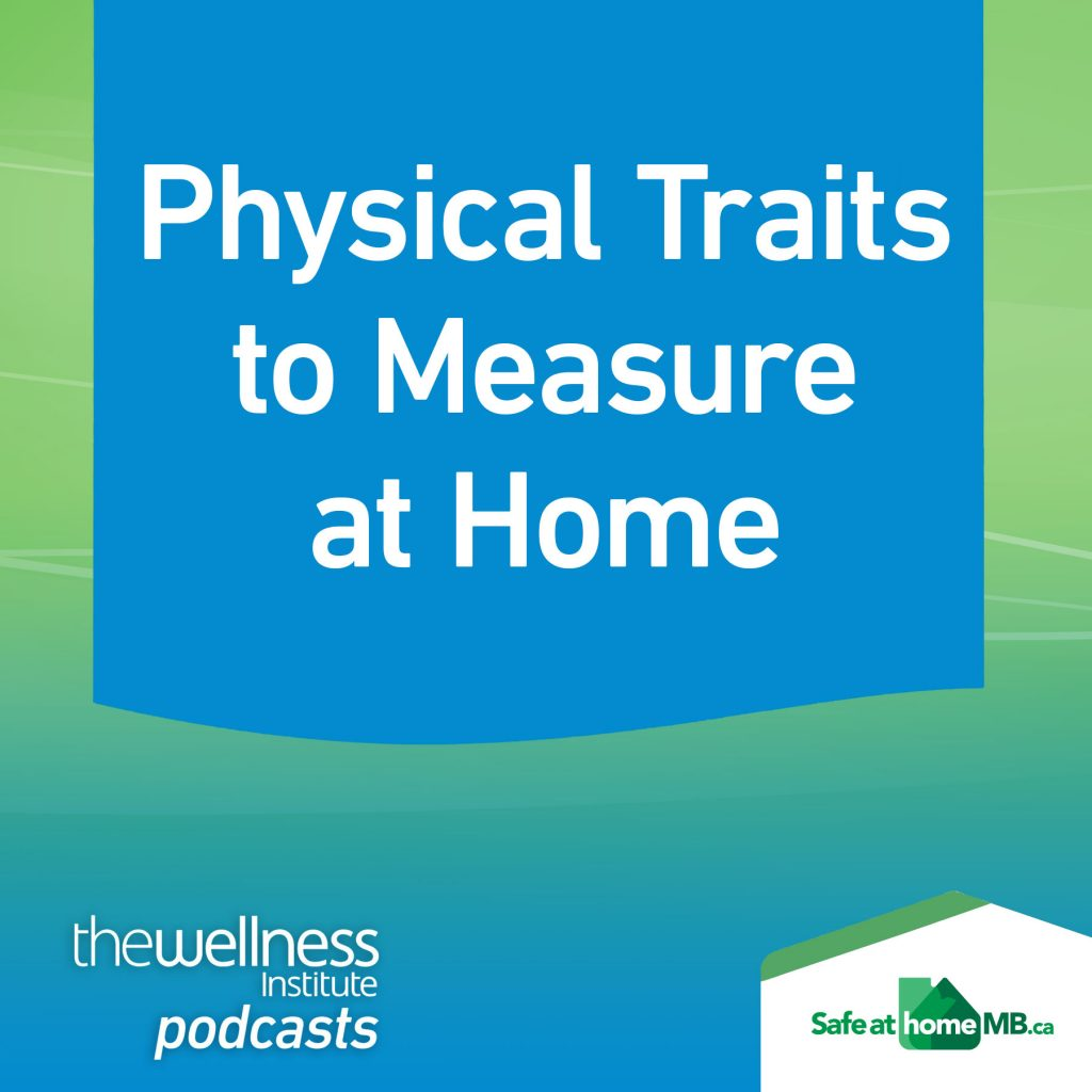 Podcast-Banner-Physical-Traits-to-Measure-at-Home-Wellness-SafeAtHome-SQ-Recovered