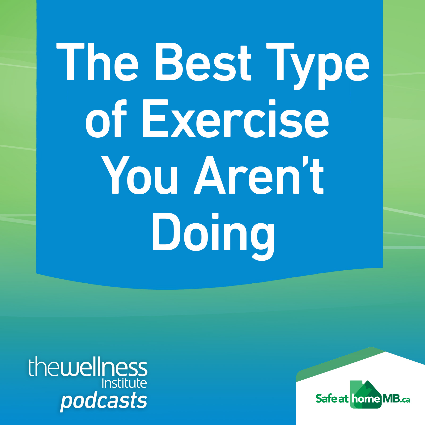 podcast-banner-The-Best-Type-of-Exercise-You-Arent-Doing